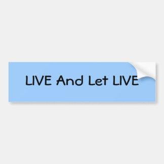 LIVE And Let LIVE Car Bumper Sticker