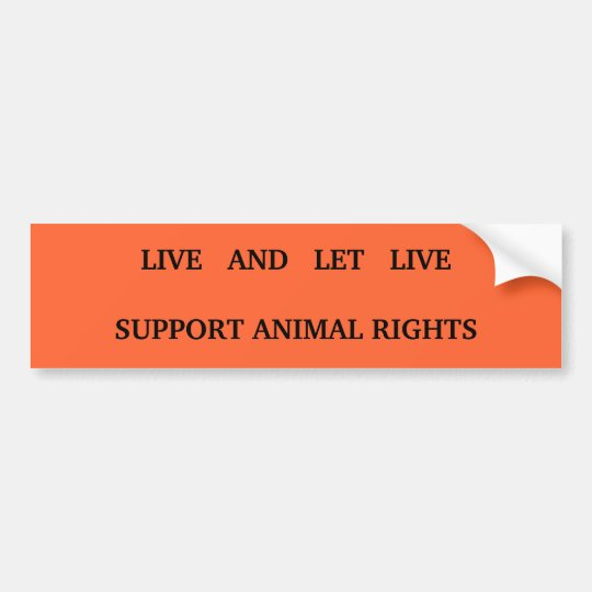LIVE   AND   LET   LIVE SUPPORT ANIMAL RIGHTS BUMPER STICKER