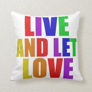 Live and Let Love gay rainbow Cushion