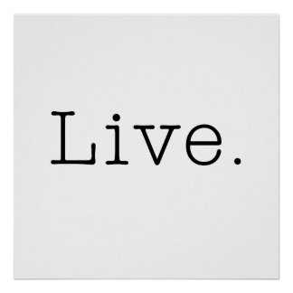 Live. Black And White Live Quote Template Poster