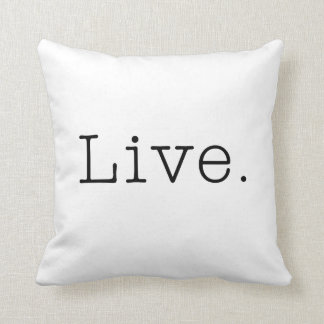 Live. Black And White Live Quote Template Throw Cushions