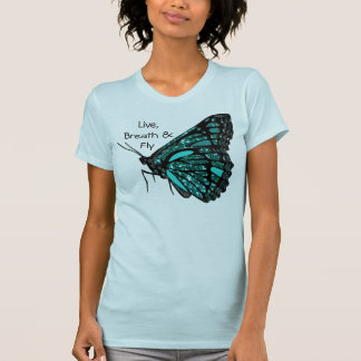Live, Breath and Fly Women's Butterfly Shirt