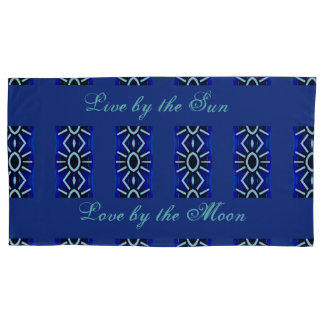 Live by the Sun, Love by the Moon Pillowcase