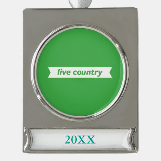 Live Country Silver Plated Banner Ornament
