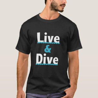 """Live & Dive"" Diving T-Shirt"