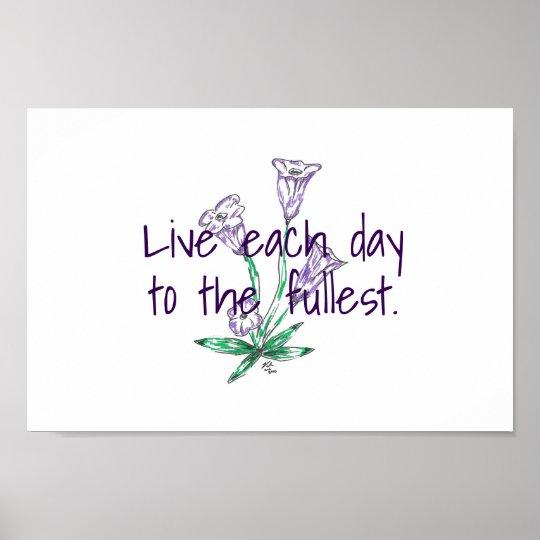 Live Each Day To The Fullest Flower Art