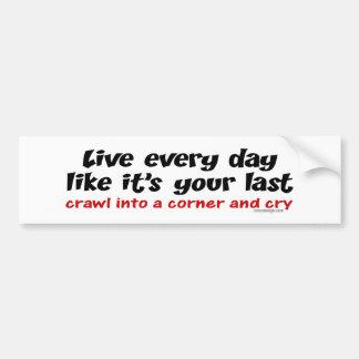 Live Every Day Bumpersticker Car Bumper Sticker