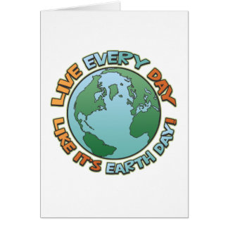 Live Every Day Earth Day Cards