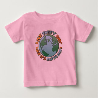Live Every Day Earth Day T Shirts