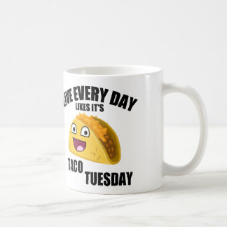 LIVE EVERY DAY LIKE IT'S TACO TUESDAY COFFEE MUG