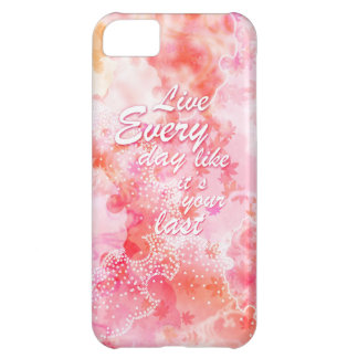 Live Every day like it's your last graphic art. iPhone 5C Case