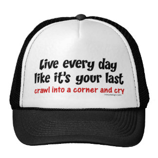 Live Every Day Like Its Your Last Trucker Hat