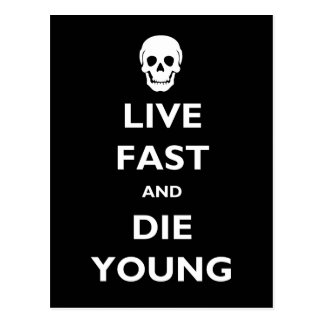 Live Fast And Die Young Post Cards