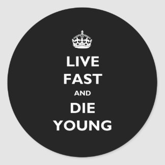 Live Fast And Die Young Round Sticker
