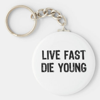 Live Fast, Die Young Basic Round Button Key Ring