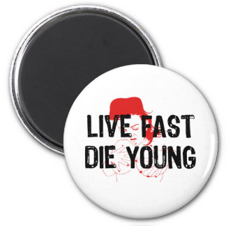 Live Fast Die Young Fridge Magnet