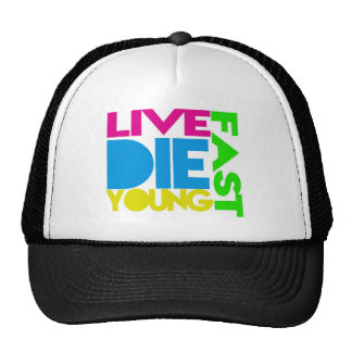 Live fast die young trucker caps