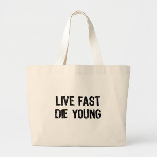 Live Fast, Die Young Jumbo Tote Bag