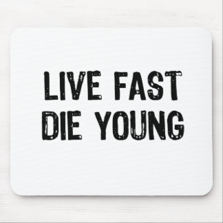 Live Fast, Die Young Mouse Mat