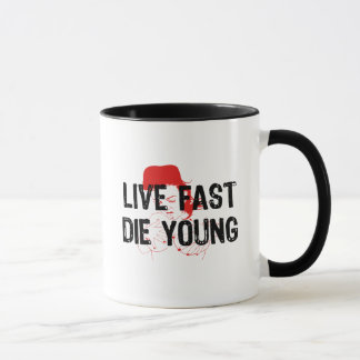 Live Fast, Die Young Mug