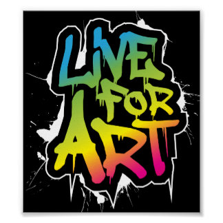 Live For Art Poster