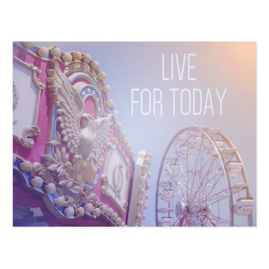 Live For Today - Carnival Postcard