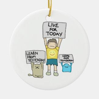 Live for Today Ceramic Ornament
