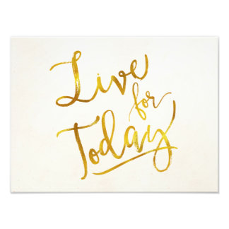 Live for Today Gold Faux Foil Metallic Motivationa Photo Print
