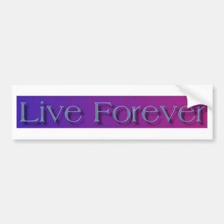 live forever bumper sticker