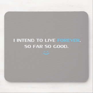 Live Forever Mouse Pad