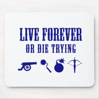 Live Forever Or Die Trying (Weapons) Mouse Pad