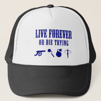 Live Forever Or Die Trying (Weapons) Trucker Hat