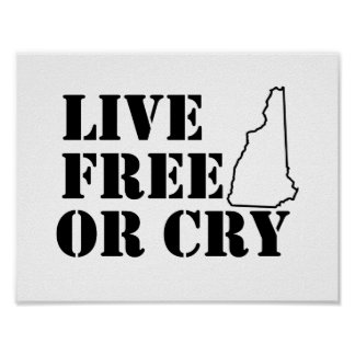 Live Free or Cry Poster Print