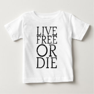 Live Free or Die Baby T-Shirt