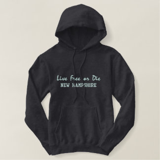 Live Free or Die - New Hampshire Embroidered Hoodie