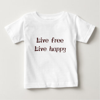 live free trend chic quote with funny text baby T-Shirt