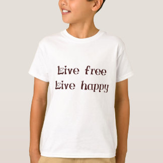 live free trend chic quote with funny text tshirts