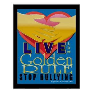 live golden rule stop bullying poster