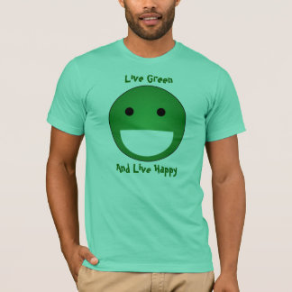 Live Green, And Live Happy T-Shirt