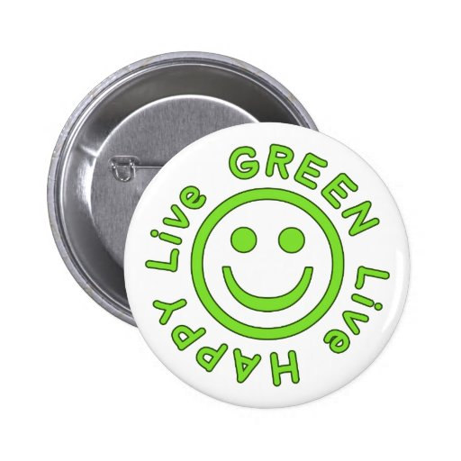 Live Green Live Happy Pro Environment Eco Friendly Buttons