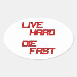 Live Hard Die Fast Oval Sticker