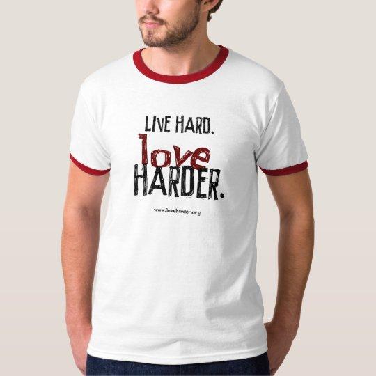 Live Hard Love Harder T-shirt