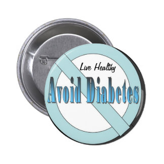 Live Healthy Avoid Diabetes Pinback Buttons