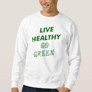 LIVE HEALTHY, GO GREEN SWEATSHIRT