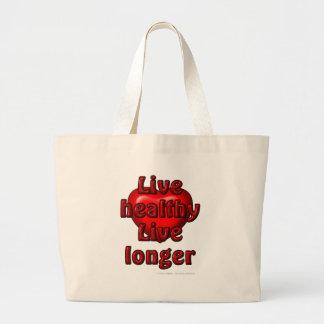 Live healthy Live longer Large Tote Bag
