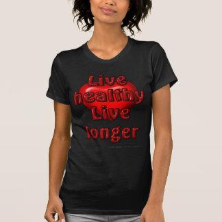 Live healthy Live longer Tshirts