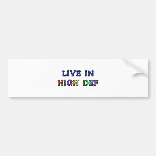 Live in High Def Bumper Stickers