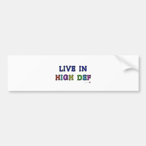Live in High Def Bumper Sticker