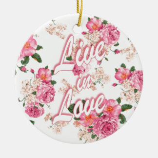 Live in love pink rose springtime floral. christmas ornament