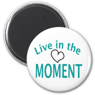 Live in the MOMENT Collection 6 Cm Round Magnet